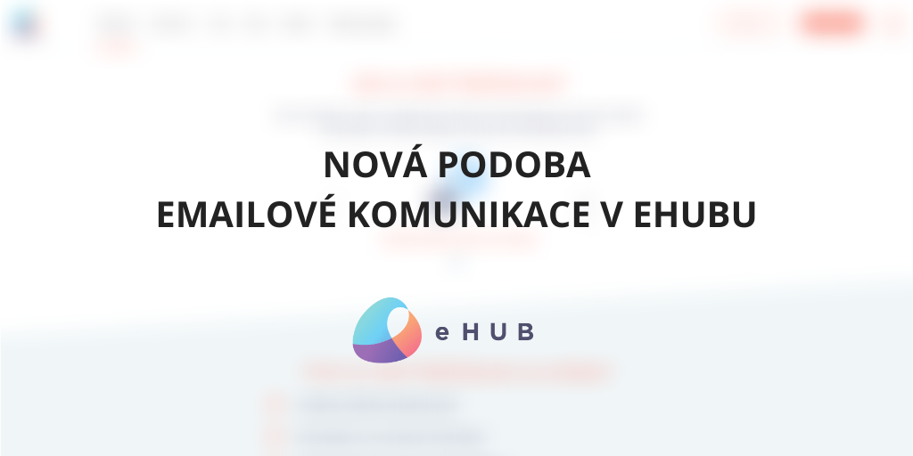 Nová podoba emailové komunikace v eHUBu